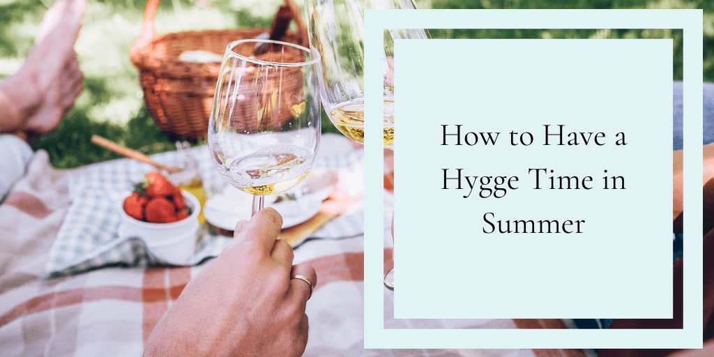 Summer with hygge